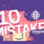 10 Mistakes FBA Sellers Make on Amazon