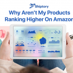 Why-Aren't-My-Products-Ranking-Higher-On-Amazon